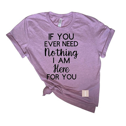 """"""" If you ever """" Tee"""