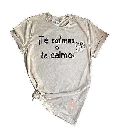 """""""Te calmas"""" Tee"""