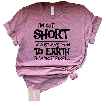 """"""" I'm not short """""""