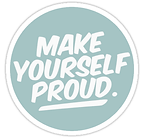 make yourself proud  Sticker by shuemer.png