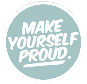 make_yourself_proud_Sticker-removebg-pre