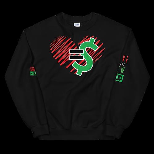 Love = Currency Unisex Sweatshirt