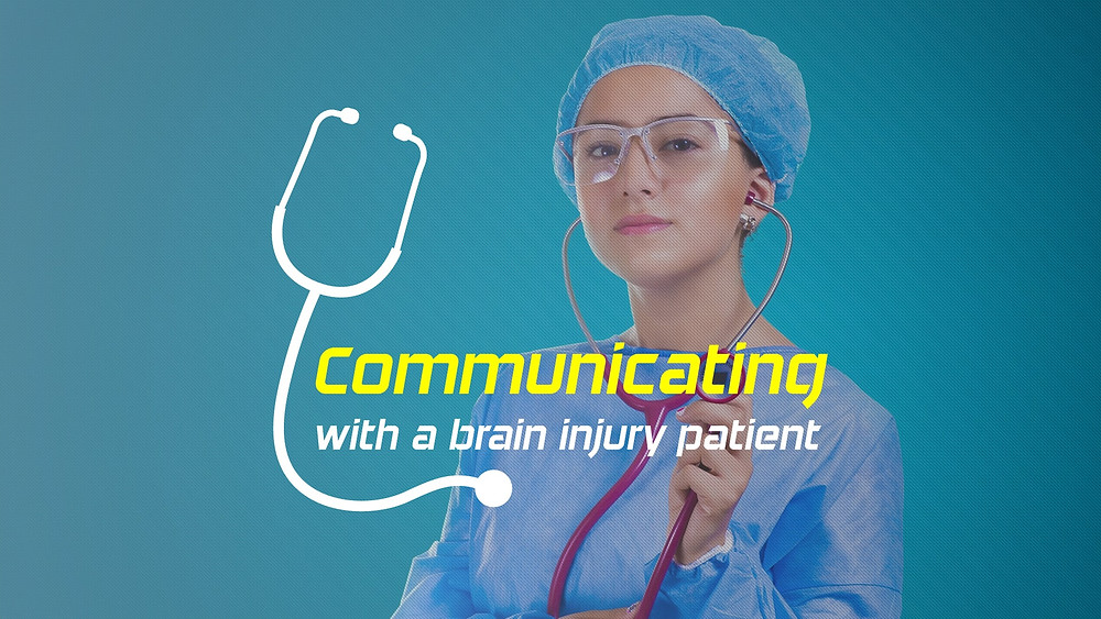 How to communicate with a brain injury patient