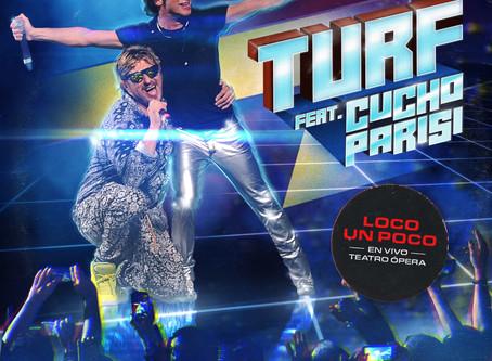 """TURF Presenta nueva tema y videoclip """"LOCO UN POCO FT. CUCHO PARISI""""¡Escuchalo en todas las tiendas!"""