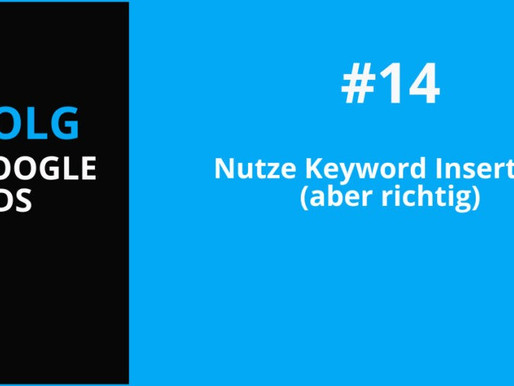Google Advertising Tipp #14: Keyword Insertion