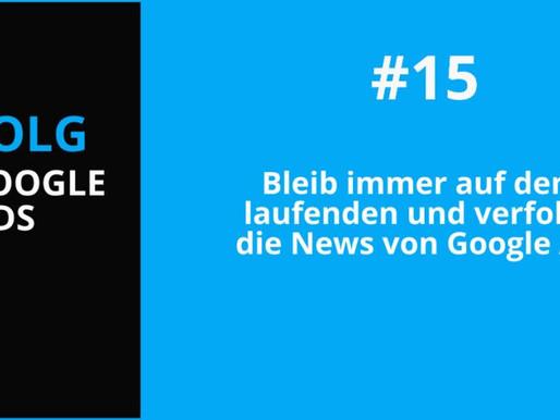 Google Advertising Tipp #15: Bleib auf dem Laufenden und verfolge die google news