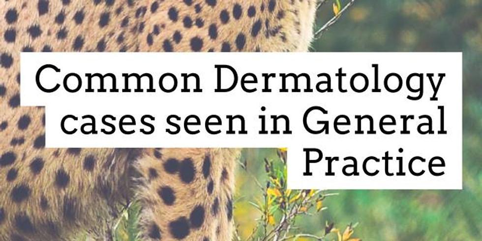 Common Dermatology cases seen in General Practice