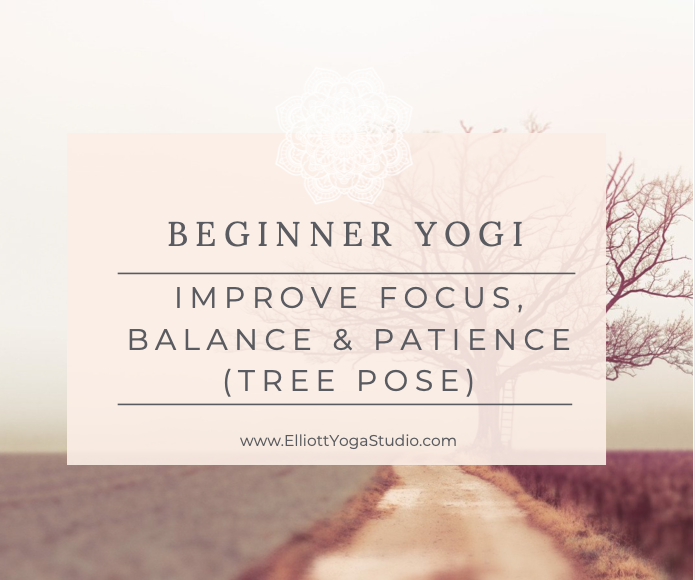 Improve focus, balance and patience in tree pose