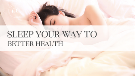 Sleep your way to better health