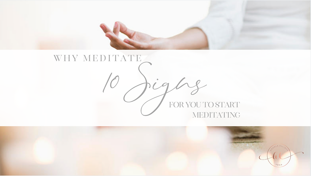 10 Signs for you to start meditating