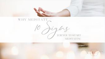 Meditation: 10 signs for you to start Meditating