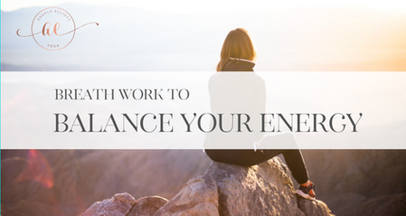 Breath work to Balance your energy