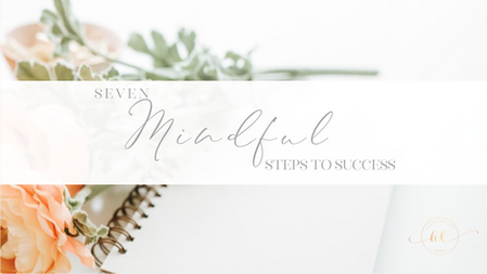 7 Mindful Steps To Success