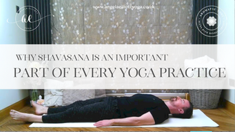 Why Shavasana is an important part of every yoga practice.