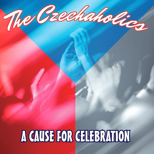 Czechaholics CD: A Cause for Celebration (2014)