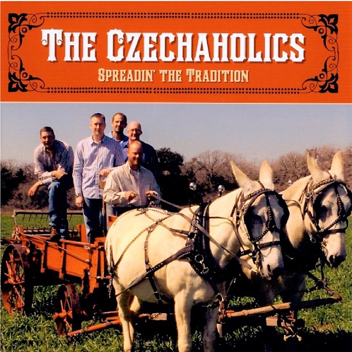 Czechaholics CD: Spreadin' the Tradition (2006)