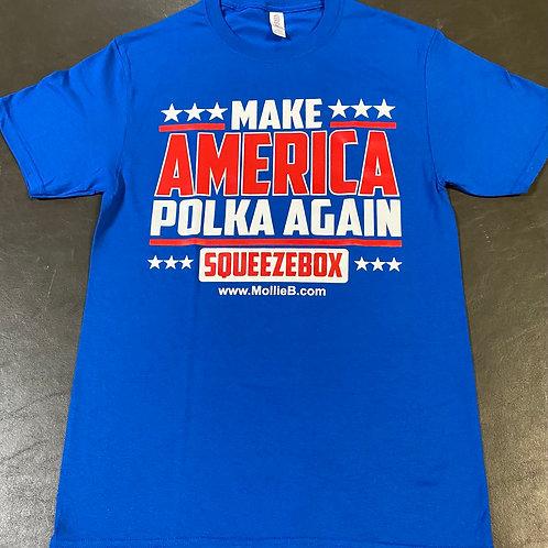 """Shirt: blue """"Make America Polka Again"""""""