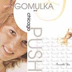 """Lenny Gomulka & Chicago Push: """"Irresistable.."""""""