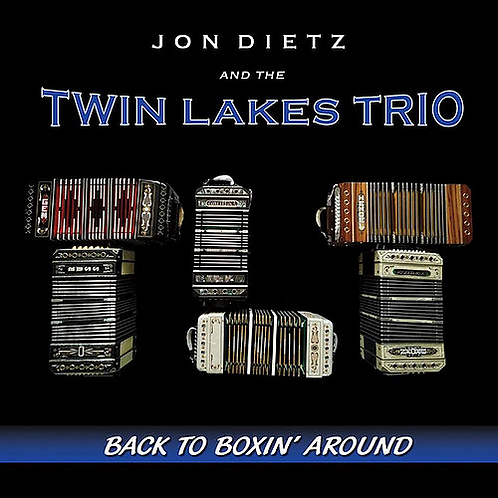 CD: John Dietz & the Twin Lakes Trio: Back to Boxin' Around