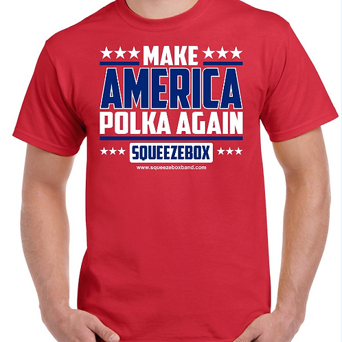 """Shirt: """"Make America Polka Again"""""""