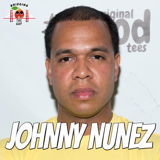 Bridging the Gap with Johnny Nunez