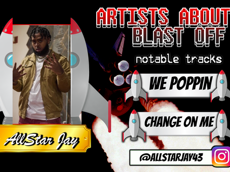 Artist About to Blast Off: AllStar Jay
