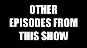 OTHER EPISODES FROM THIS SHOW.png