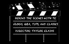 BEHIND THE SCENES WITH TAYLOR ELAJAS LOG