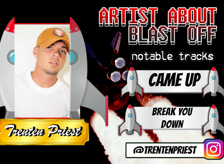 Artist About to Blast Off: Trenten Priest