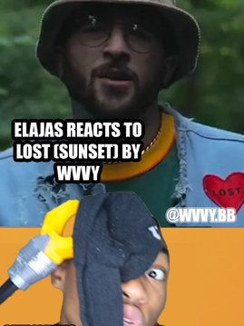 Elajas Reacts to Lost (Sunset) by Wvvy
