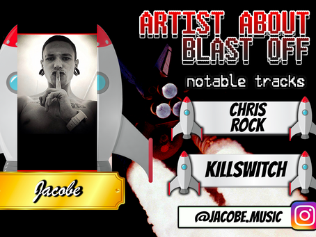 Artist About to Blast Off: Jacobe