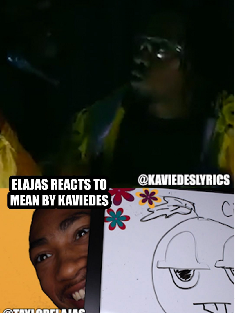 Elajas Reacts to Mean by Kaviedes