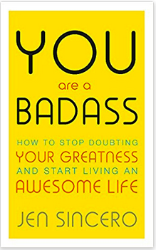 You Are a Badass - by Jane Sincero