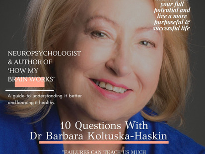 In Conversation With Neuropsychologist Dr Barbara Koltuska-Haskin