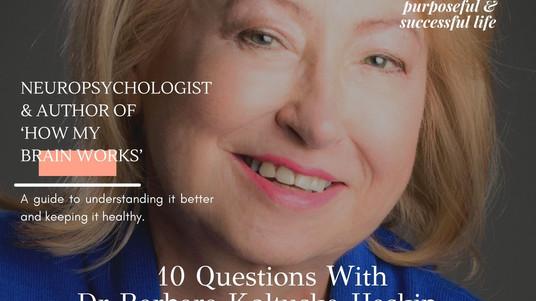 In Conversation With Neuropsychologist Dr Barbara Koltuska-Haskin