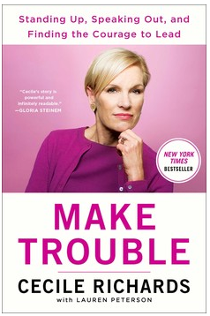 Make Trouble by Cecile Reichards