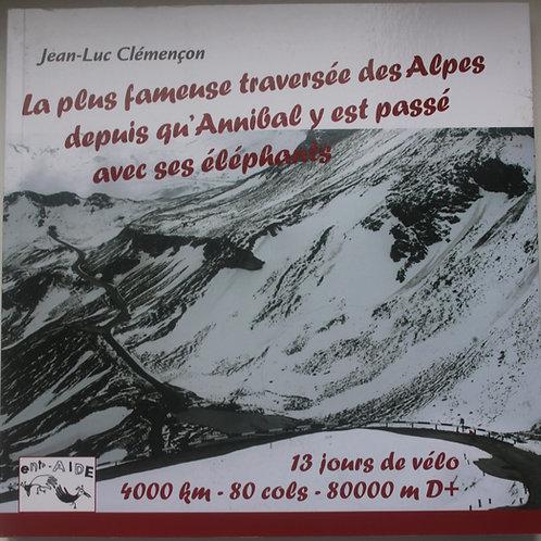 La plus fameuse traversée des Alpes depuis qu'Annibal y est passé ...
