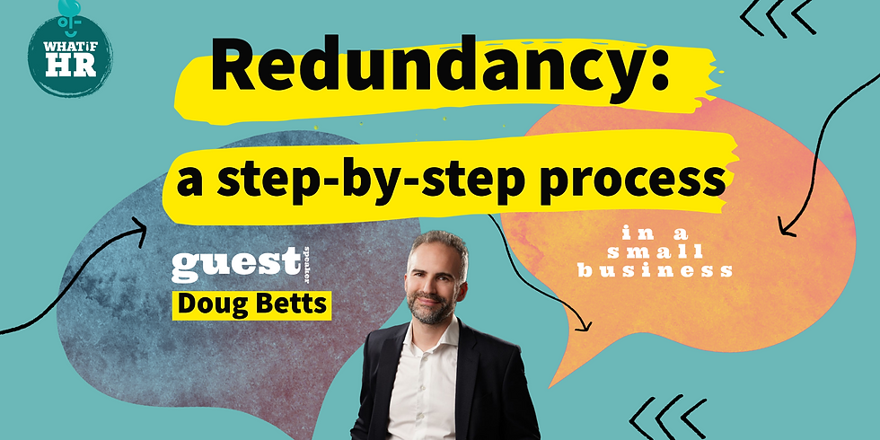 Redundancy: a step-by-step process for startups and small businesses.