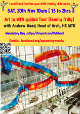 FAMILY FRIENDLY LocalHood's Art in MTR Tour 👀👣with Andrew Mead, Sat 20th Nov'21