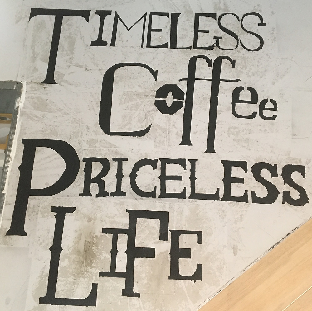 Alvis the café owner thought of this writing to remind himself and his customers that life is short, slow down and just enjoy a good cup of coffee. Make time for yourself and others in Hong Kong.