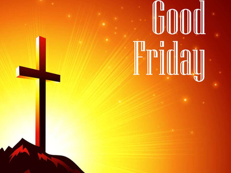 Good Friday and More