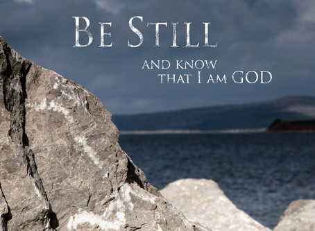 Be Still, and Know