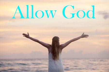 Allow God