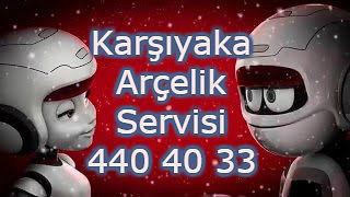 Karşıyaka Arçelik Servisi