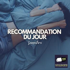 Recommandation : Somnifère