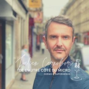 De l'autre côté du micro de Cerno avec Julien Cernobori