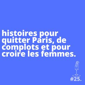 Sélection : des histoires pour quitter Paris, de complots et pour croire les femmes.