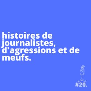 Sélection : des histoires de journalistes, d'agressions et de meufs.