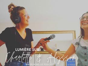 Lumière sur Whirlwind Le Podcast avec Charlotte Calichiama et Alysson Braems