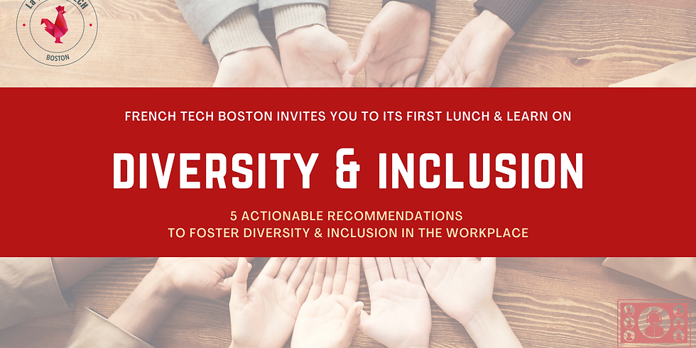 Lunch & Learn x French Tech Boston: Diversity & Inclusion